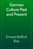 Ernest Belfort Bax - German Culture Past and Present artwork