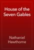 Nathaniel Hawthorne - House of the Seven Gables artwork