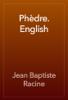Jean Baptiste Racine - Phèdre. English  artwork