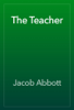 Jacob Abbott - The Teacher artwork