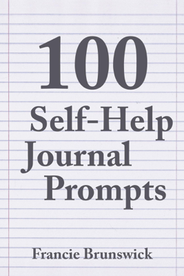 100 Self-Help Journal Prompts - Francie Brunswick book