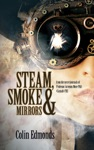 Steam Smoke  Mirrors -  From The Secret Journals Of Professor Artemus More PhD Cantab FRS