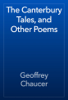 Geoffrey Chaucer - The Canterbury Tales, and Other Poems artwork