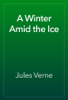 Jules Verne - A Winter Amid the Ice 앨범 사진