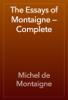 Michel de Montaigne - The Essays of Montaigne — Complete artwork