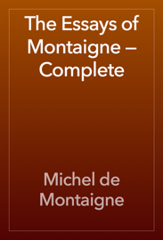 The Essays of Montaigne — Complete book