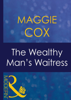 Maggie Cox - The Wealthy Man's Waitress Grafik