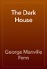 George Manville Fenn - The Dark House artwork