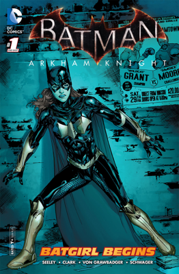 Batman: Arkham Knight - Batgirl Begins (2015) #1 - Tim Seeley & Matthew Clark book