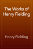 Henry Fielding - The Works of Henry Fielding  artwork