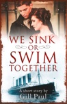 We Sink Or Swim Together