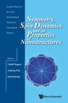 Symmetry Spin Dynamics And The Properties Of Nanostructures - Lecture Notes Of The 11th International School On Theoretical Physics