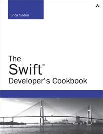 The Swift Developer's Cookbook - Erica Sadun