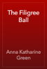 Anna Katharine Green - The Filigree Ball artwork
