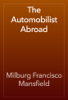 Milburg Francisco Mansfield - The Automobilist Abroad artwork