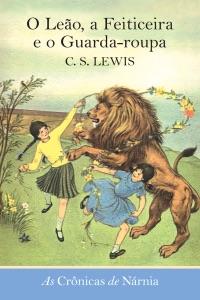 O Leão, a Feiticeira e o Guarda-roupa Book Cover