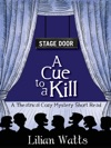 Stage Door A Cue To A Kill A Theatrical Cozy Mystery Short Read