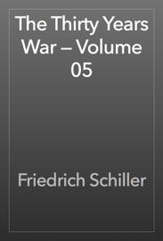 The Thirty Years War — Volume 05