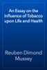 Reuben Dimond Mussey - An Essay on the Influence of Tobacco upon Life and Health artwork