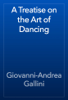 Giovanni-Andrea Gallini - A Treatise on the Art of Dancing artwork