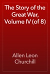 The Story Of The Great War Volume IV Of 8
