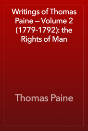 Writings of Thomas Paine — Volume 2 (1779-1792): the Rights of Man book