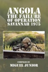 Angola The Failure Of Operation Savannah 1975