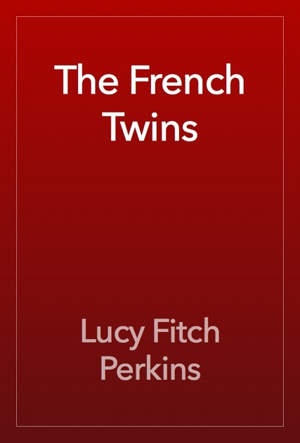 The French Twins By Lucy Fitch Perkins On Apple Books