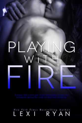 Lexi Ryan - Playing with Fire