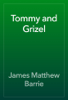 James Matthew Barrie - Tommy and Grizel artwork