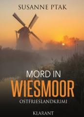 Mord in Wiesmoor. Ostfrieslandkrimi