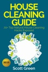 House Cleaning Guide  70 Top Natural House Cleaning Hacks Exposed