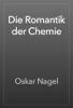 Oskar Nagel - Die Romantik der Chemie artwork