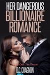 Her Dangerous Billionaire Romance Book One The Threat