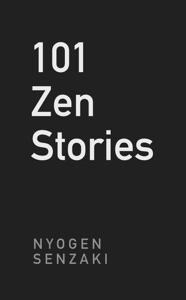 101 Zen Stories da Nyogen Senzaki