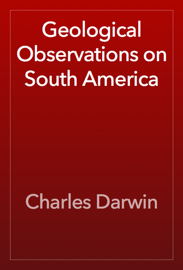 Geological Observations on South America book