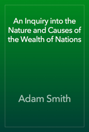 An Inquiry into the Nature and Causes of the Wealth of Nations book