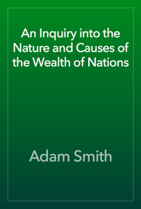 An Inquiry into the Nature and Causes of the Wealth of Nations Book Review