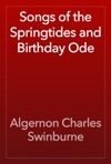 Songs Of The Springtides And Birthday Ode