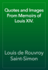 Louis de Rouvroy Saint-Simon - Quotes and Images From Memoirs of Louis XIV. artwork
