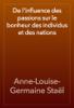 Anne-Louise-Germaine Staël - De l'influence des passions sur le bonheur des individus et des nations artwork
