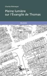 Pleine lumière sur l'Évangile de Thomas