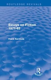 Download Essays on Fiction 1971-82 (Routledge Revivals)