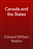 Edward William Watkin - Canada and the States artwork
