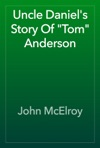 Uncle Daniels Story Of Tom Anderson
