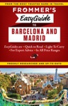 Frommers EasyGuide To Barcelona And Madrid