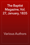 The Baptist Magazine, Vol. 27, January, 1835
