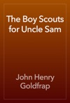 The Boy Scouts For Uncle Sam