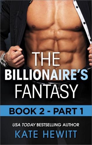 Kate Hewitt - The Billionaire's Fantasy - Part 1