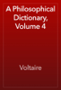 Voltaire - A Philosophical Dictionary, Volume 4 artwork